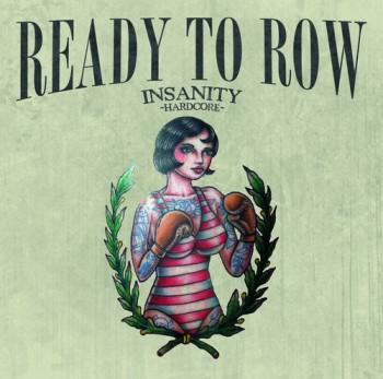 "INSANITY - ALBUM ""READY TO ROW"""